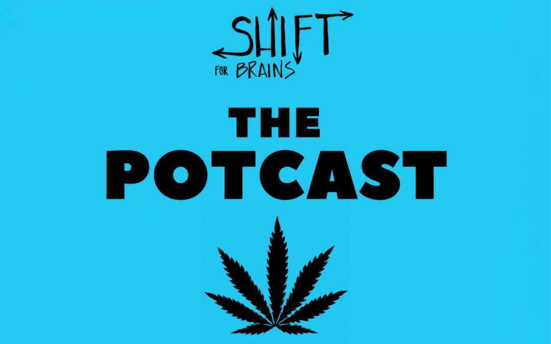 """The Potcast"""