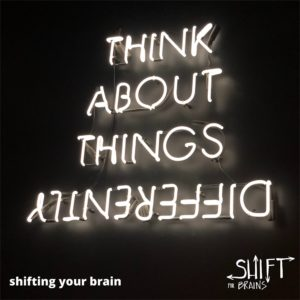 Shifting Your Brain